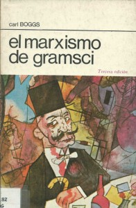 Carl Boggs  - El marxismo de Gramsci