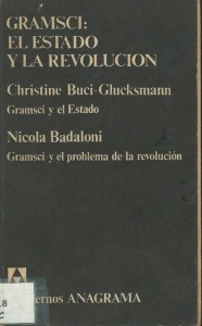 Christine Buci - Glucksmann y Nicola Badaloni  - Gramsci el est