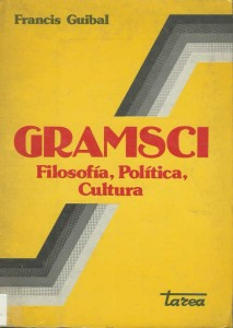 Francis Guibal - Gramsci. Filosofia, politica, cultura