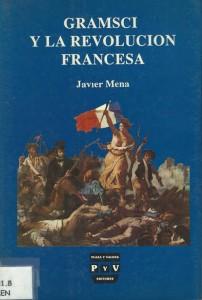 Javier Mena -  Gramsci y la revolucion francesa