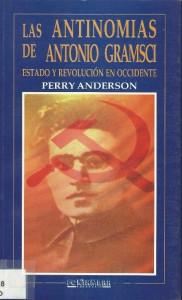 Perry Anderson - Las antinomias de Gramsci