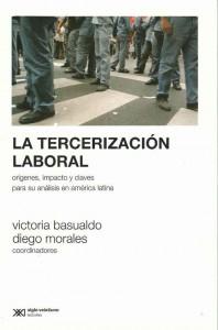Publicacion La tercerizacion laboral - De Basualdo y Morales