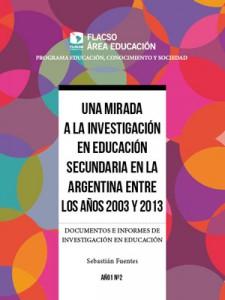Una mirada a la investigación en Educación Secundaria en la Argentina entre los anos 2003 y 2013