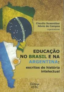 Educacao no Brasil e na Argentina. escritos de história intelectual