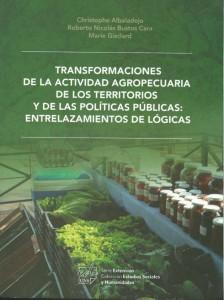 Transformaciones de la actividad agropecuaria, de los territorios y de las políticas públicas