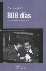 Francisco Delich - 808 dias en la universidad de buenos aires