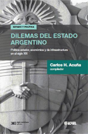Dilemas del estado argentino: política exterior, económica y de infraestructura en el siglo XXI