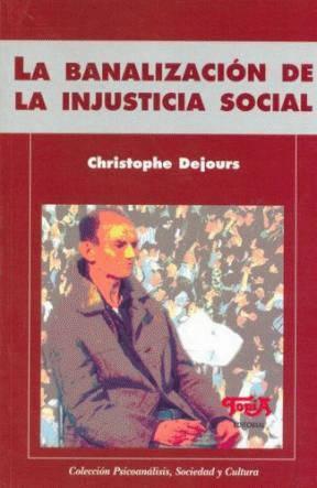 La banalizacion de la injusticia social