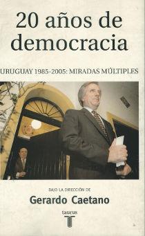 20 anos de democracia Uruguay 1985-2005