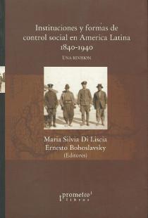 Instituciones y formas de control social en AL 1840 - 1940