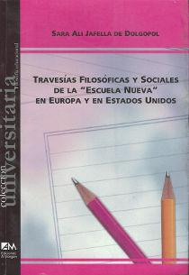 Travesias filosoficas y sociales de la Escuela Nueva en Europa y en EEUU