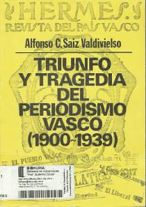 Triunfo y tragedia del periodimos vasco