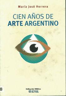 Cien anos de arte argentino