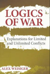 Logics of war - Weisiger