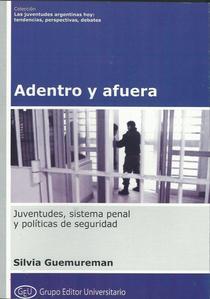 Adentro y afuera: juventudes, sistema penal y políticas de seguridad