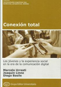 Conexión total: los jóvenes y la experiencia social en la era de la comunicación digital