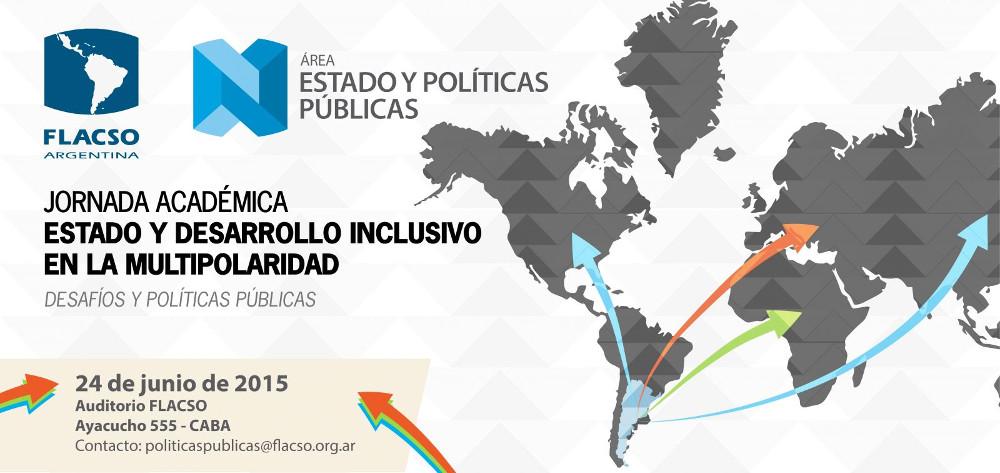 """Jornada Académica """"Estado y Desarrollo inclusivo en la multipolaridad"""""""