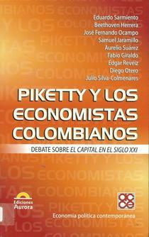 Piketty y los economistas colombianos: debate sobre el capital en el siglo XXI