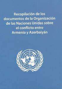 Recopilación de los documentos de la Organización de las Naciones Unidas sobre el conflicto entre Armenia y Azerbaiyán