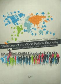 Structures of the world political economy and the future global conflict and cooperation.