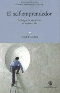 El self emprendedor: sociología de una forma de subjetivación