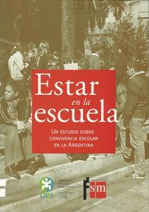 Estar en la escuela: un estudio sobre convivencia escolar en la Argentina.