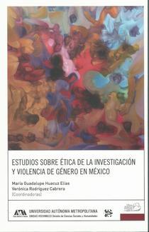 Estudios sobre ética de la investigación y violencia de género en México.