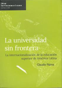 La universidad sin frontera: la internacionalización de la educación superior en América Latina