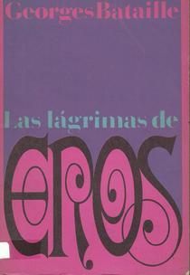 Las lágrimas de Eros: Hegel, la muerte y el sacrificio: conferencia sobre el no saber.