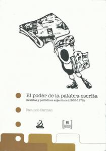 El poder de la palabra escrita: revistas y periódicos argentinos, 1955 - 1976
