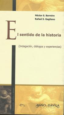 El sentido de la historia: indagación, diálogos y experiencias.