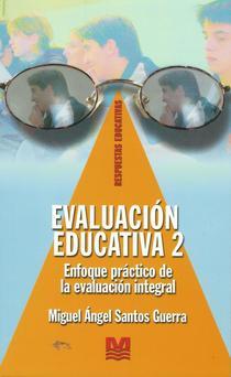 Evaluación educativa 2: un enfoque práctico de la evaluación de alumnos, profesores, centros educativos y materiales didácticos.