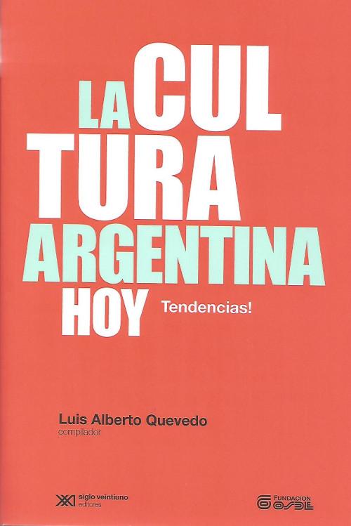 La cultura Argentina hoy. Tendencias!