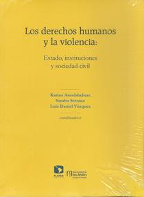Los derechos humanos y la violencia: estado, instituciones y sociedad civil.