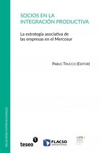 Socios en la Integración Productiva. La estrategia asociativa de las empresas en el Mercosur