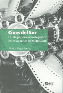 Cines del sur: la integración cinematográfica entre los países del Mercosur.