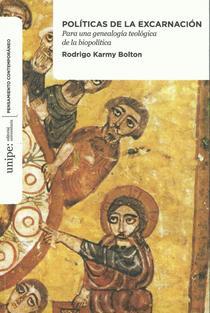 Políticas de la excarnación: para una genealogía teológica de la biopolítica