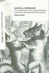 Radical separado: la antropología de Jean Jacques Rousseau y las teorías contemporáneas de la justicia