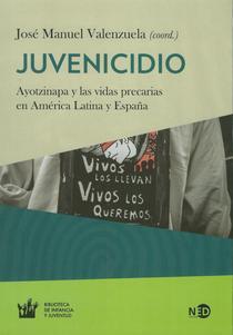 Juvenicidio: Ayotzinapa y las vidas precarias en América Latina y España