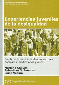 Experiencias-juveniles-de-la-desigualdad Experiencias juveniles de la desigualdad: fronteras y merecimientos en sectores populares, medios altos y altos