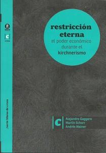 Restricción eterna El poder económico durante el kirchnerismo