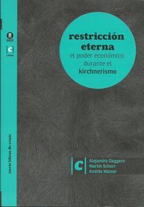 Restricción eterna: el poder económico durante el kirchnerismo