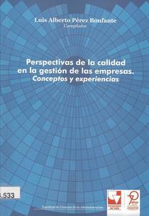 Perspectivas de la calidad en la gestión de las empresas: conceptos y experiencias