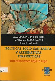 Políticas socio sanitarias y alternativas terapéuticas: intersecciones bajo la lupa