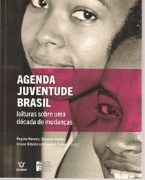 Agenda Juventude Brasil: leituras sobre uma década de mudanças.