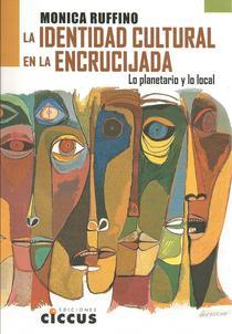 La identidad cultural en la encrucijada: lo planetario y lo local.