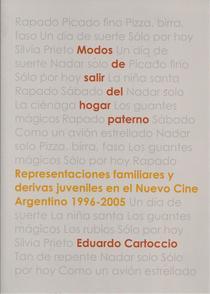 Modos de salir del hogar paterno: representaciones familiares y derivas juveniles en el Nuevo Cine Argentino, 1996 - 2005