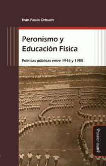 Peronismo y educación física: políticas públicas entre 1946 y 1955