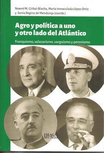 Agro y política a uno y otro lado del Atlántico: franquismo, salazarismo, varguismo y peronismo.