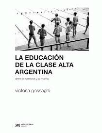 La educación de la clase alta argentina: entre la herencia y el mérito